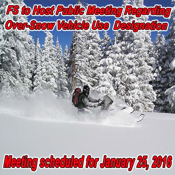 CALIFORNIA - FS to Host Public Meeting Regarding Over-Snow Vehicle Use (OSV) Des