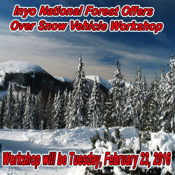 CALIFORNIA - Inyo National Forest Offers Over Snow Vehicle Workshop
