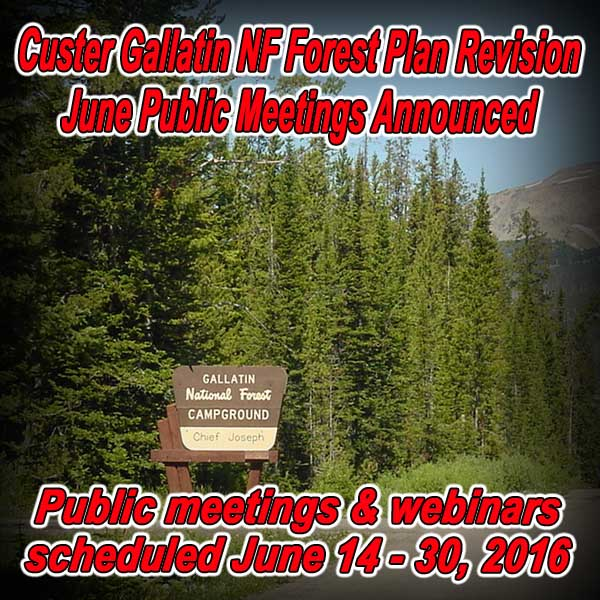 MONTANA - Custer Gallatin NF Forest Plan Revision June Public Meetings Announced