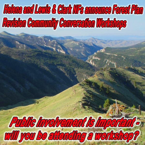 MONTANA-Helena and Lewis & Clark NFs Announce Forest Plan Revision Community Con