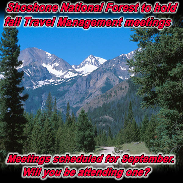 WYOMING - Shoshone National Forest to hold fall Travel Management meetings