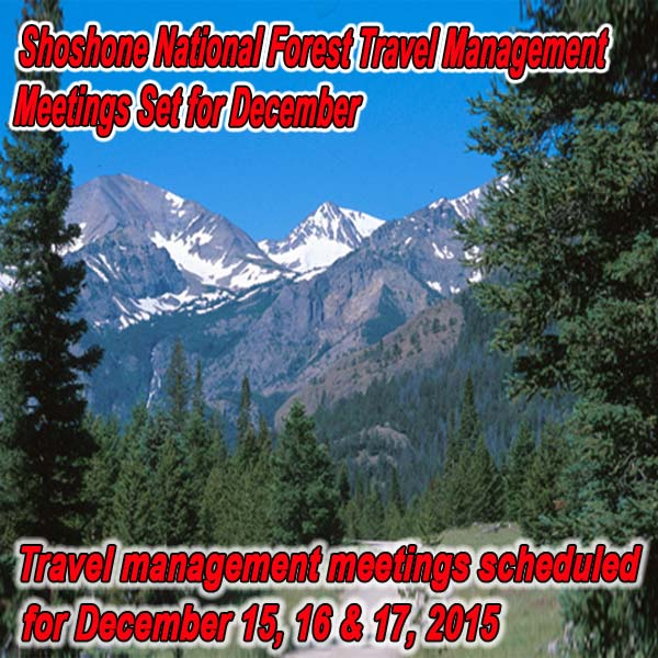 WYOMING - Shoshone National Forest Travel Management Meetings Set for December