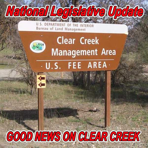 H.R. 1838 (the bill to reopen Clear Creek to OHV use) will get a markup on March
